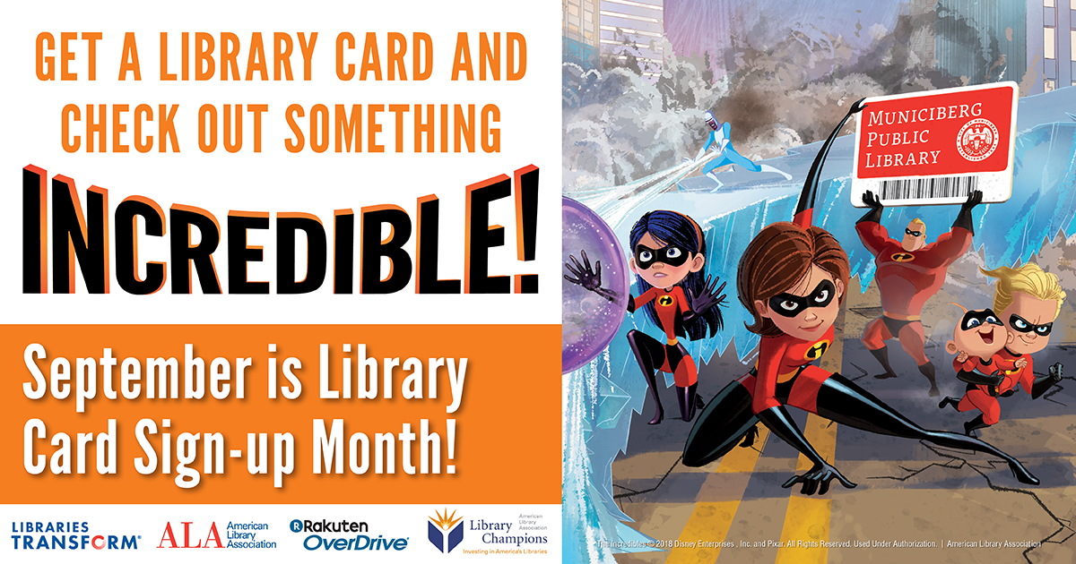 Get a library card and check out something incredible! September is library card sign-up month!